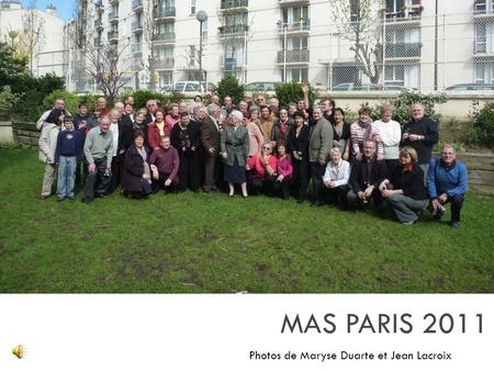 MAS PARIS 2011 Photos de Maryse Duarte et Jean Lacroix.
