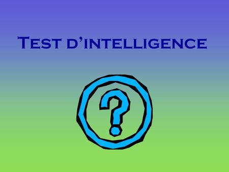 Test d'intelligence.