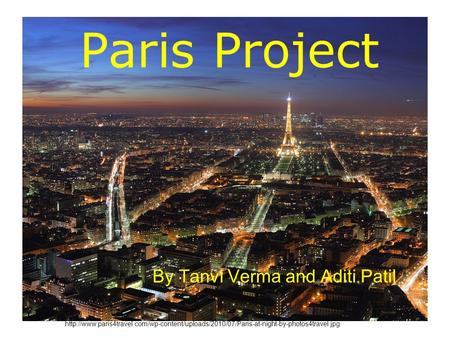 Paris Project By Tanvi Verma and Aditi Patil