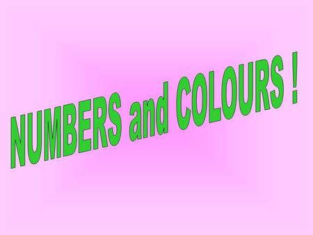 NUMBERS and COLOURS !.