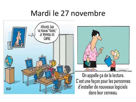 Mardi le 27 novembre. F 2 Absent(e)? Voyez les 5 questions! 1. Copiez les Notes pg. 102, 104, 106 (2X's French, 1X English): vocabulaire chapitre 2! 2.
