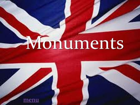Monuments menu I-first page I-first II-menu III- Big Ben IV- Golden Gate Bridge V-Buldings.
