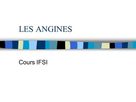 LES ANGINES Cours IFSI.