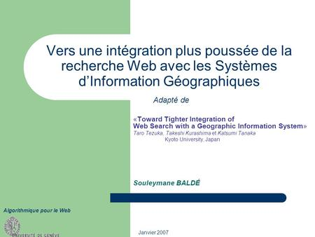 Vers une intégration plus poussée de la recherche Web avec les Systèmes d'Information Géographiques Adapté de «Toward Tighter Integration of Web Search.