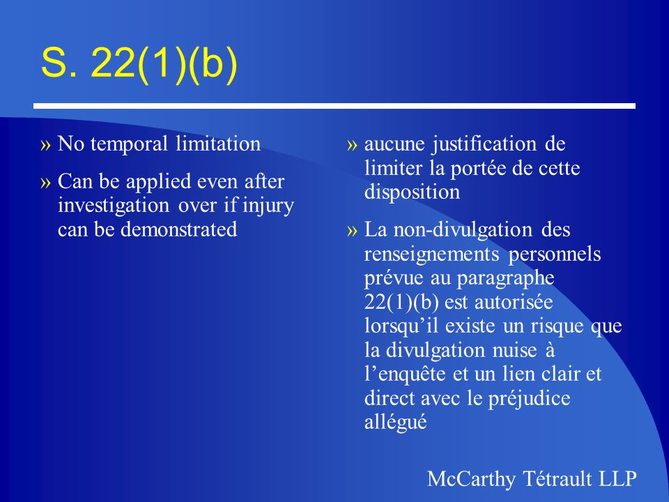 McCarthy Tétrault LLP But/Mais »Parliament has made the Office of the Commissioner of Official Languages subject to the Privacy Act, and only when a government institution is able to justify the exercise of its discretion to refuse disclosure may it do so.
