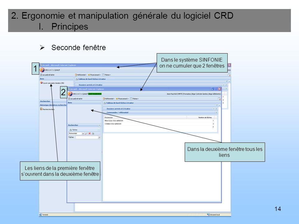 15 2. Ergonomie et manipulation générale du logiciel CRD II. Lécran daccueil Menus Liste des tâches