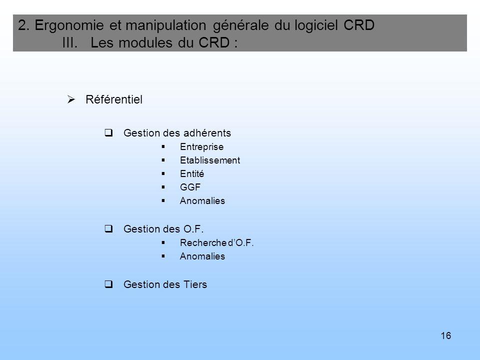 17 2.Ergonomie et manipulation générale du logiciel CRD III.