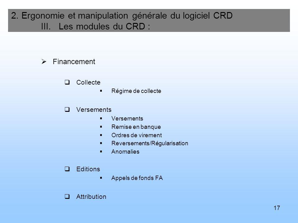 18 2.Ergonomie et manipulation générale du logiciel CRD III.
