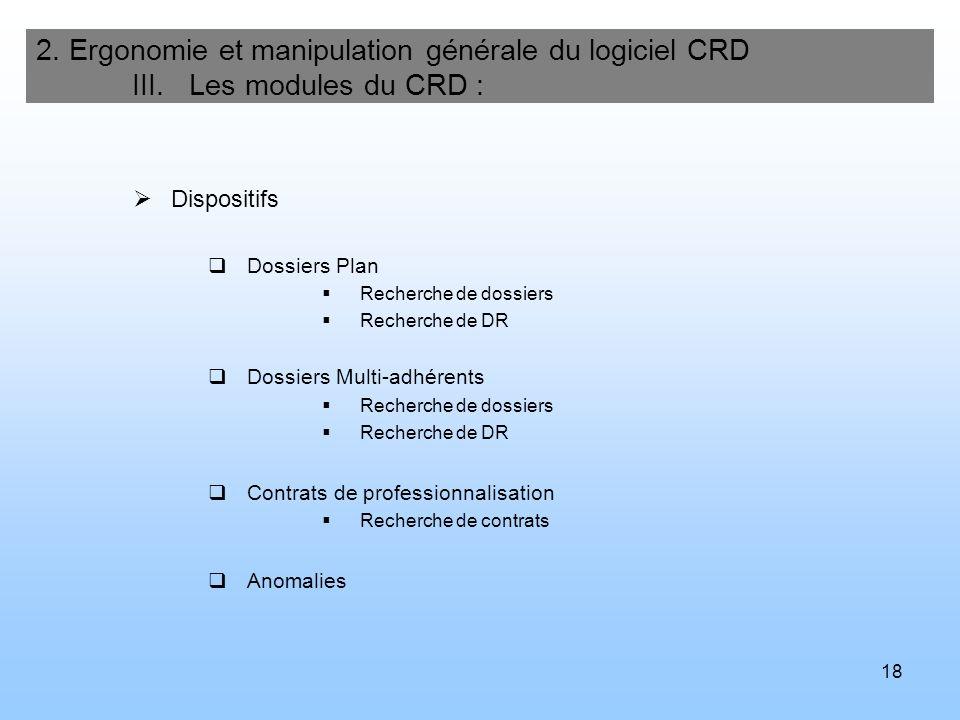 19 2.Ergonomie et manipulation générale du logiciel CRD III.