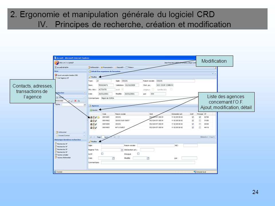 25 2.Ergonomie et manipulation générale du logiciel CRD IV.