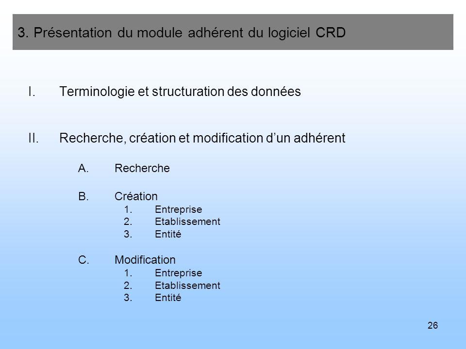 27 3.Présentation du module adhérent du logiciel CRD I.