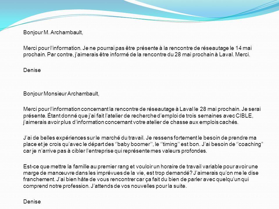 Bonjour M.Archambault, Merci pour linformation.