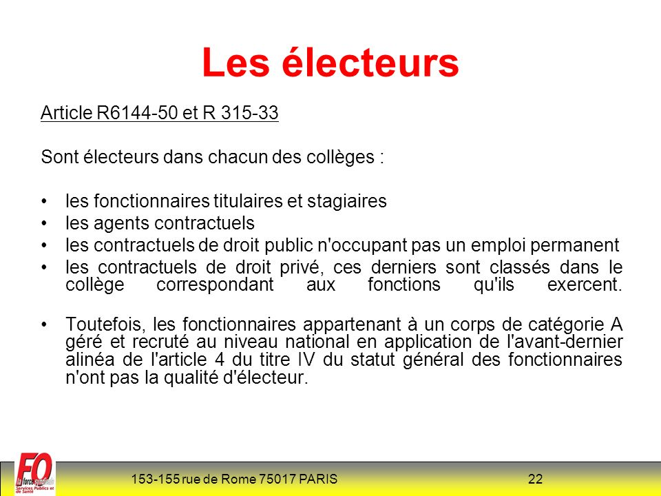 153-155 rue de Rome 75017 PARIS 23 Liste électorale Article R6144-51 et R 315-34 Le directeur de l établissement dresse la liste électorale.