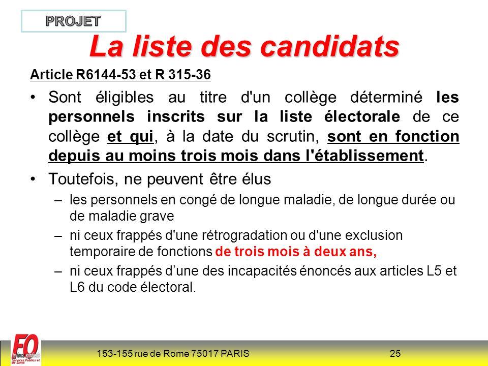 153-155 rue de Rome 75017 PARIS 26 La liste des candidats Article R6144-53-1 et 315-36-1(nouveau) Les représentants du personnel au CTE sont élus par collège au scrutin de liste.