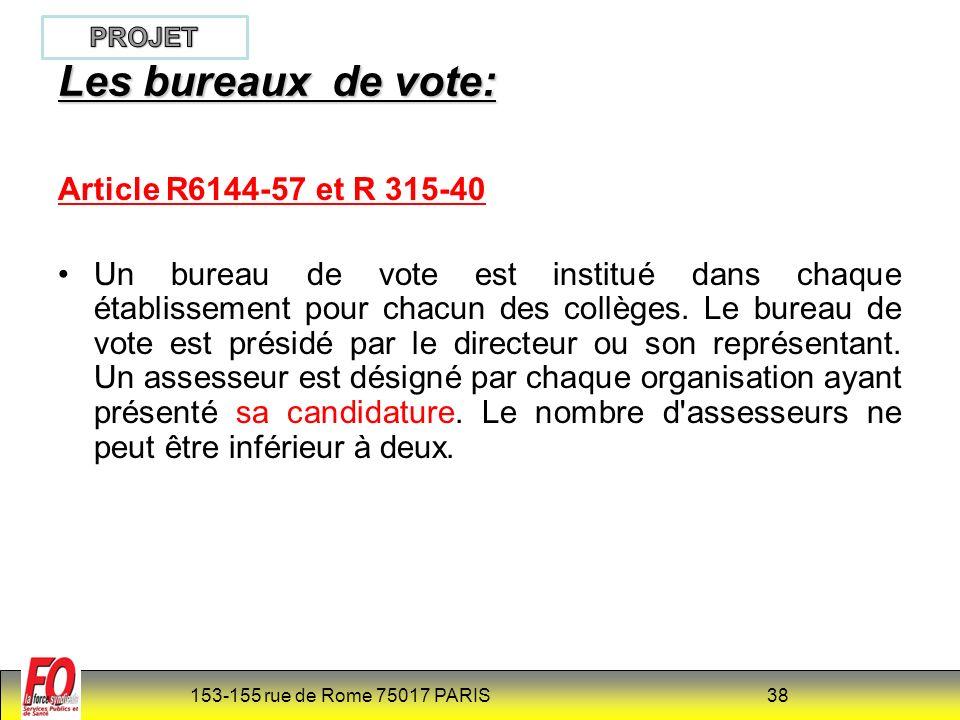 153-155 rue de Rome 75017 PARIS 39 Article R6144-58 et R 315-41 En cas de dispersion des services, les électeurs peuvent être répartis en sections de vote par décision du directeur de l établissement prise après consultation des organisations présentant leur candidature.