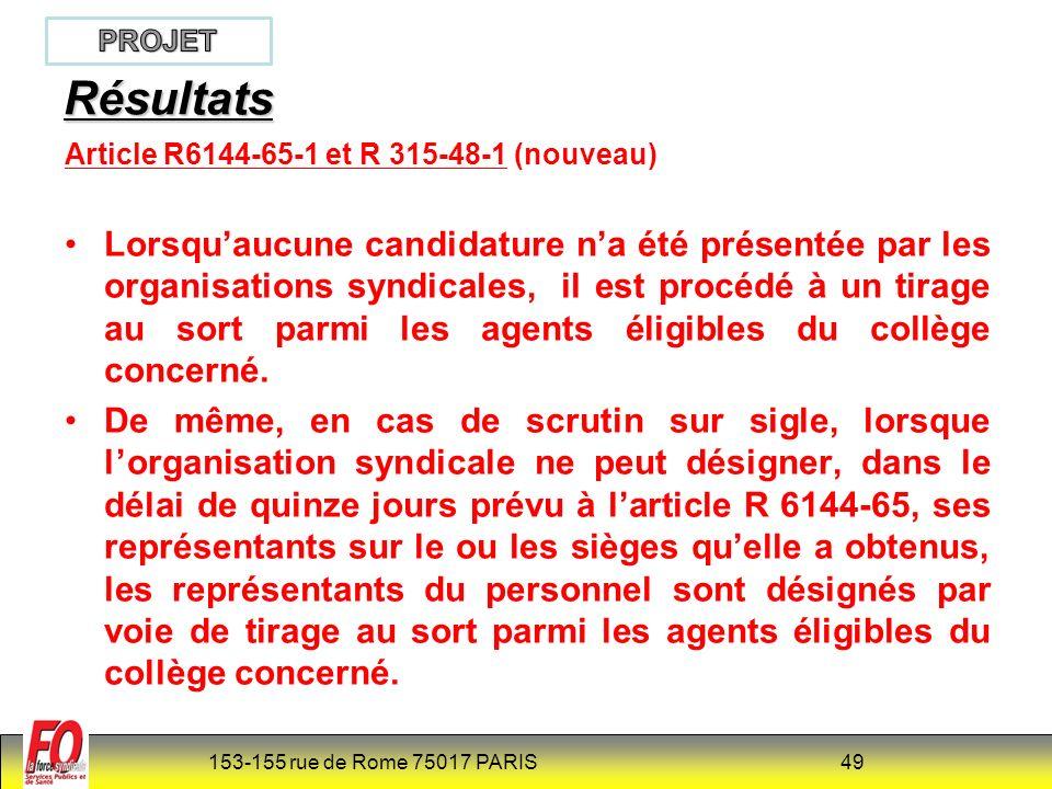 153-155 rue de Rome 75017 PARIS 50 Contestations des résultats Article R6144-66 et R 315-49 (NOUVEAU) Les contestations de la validité des élections sont portées dans un délai de cinq jours à compter de la proclamation des résultats devant le directeur de l établissement.