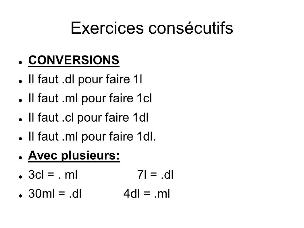Suite exercices Trouver l étalon: 50ml = 5.4000.= 4l COMPARAISONS Compléter avec >< ou = 4dl .