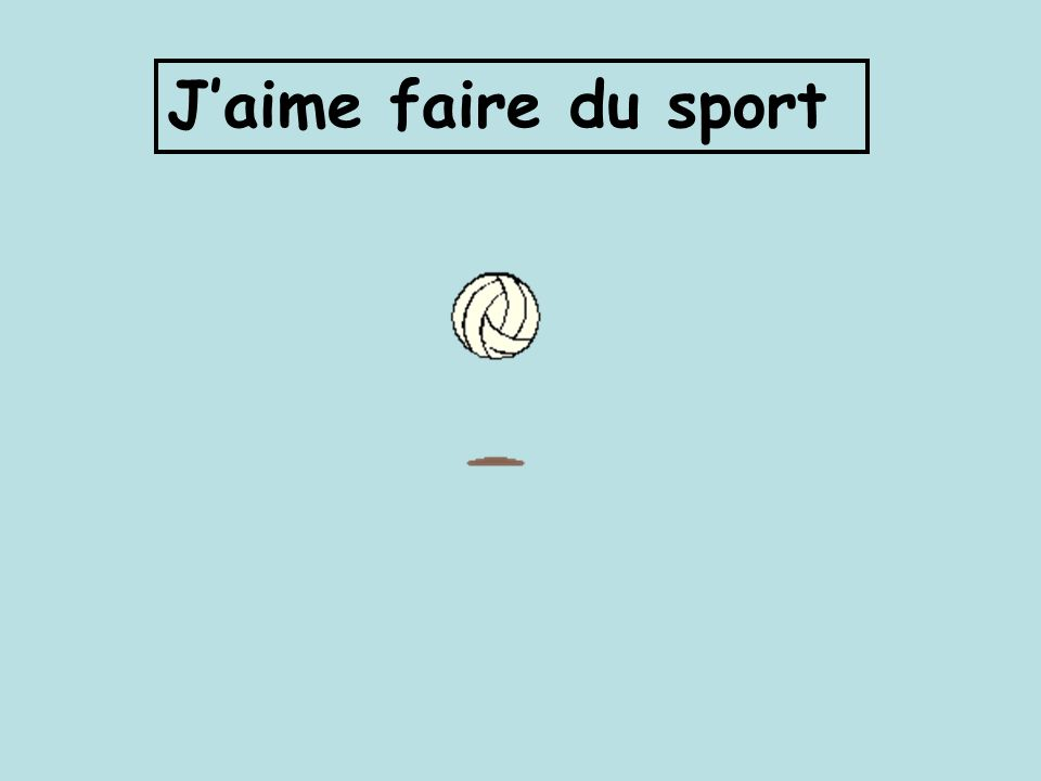 Jaime faire du sport