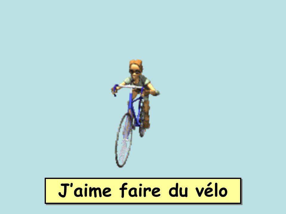 Jaime faire du vélo