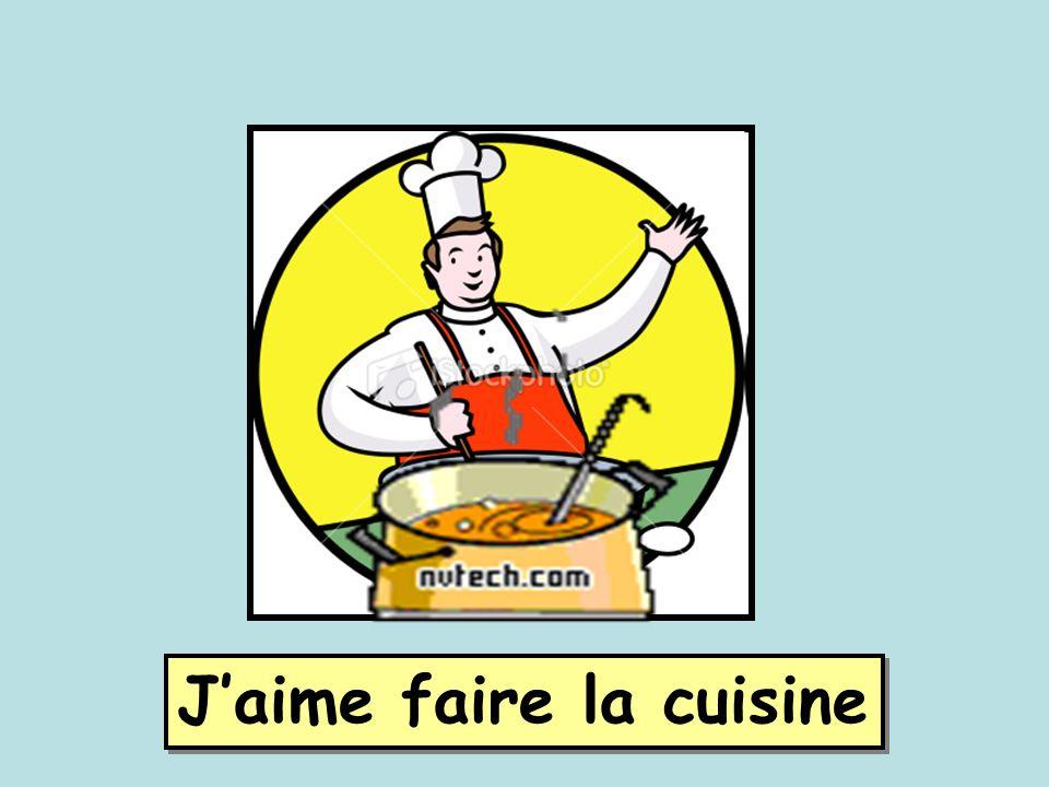 Jaime faire la cuisine
