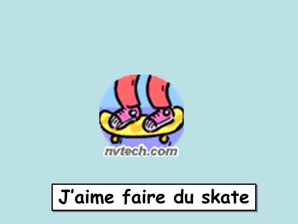 Jaime faire du skate