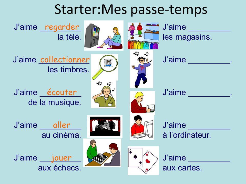 Jaime _________ de la musique.Jaime ___________ les timbres.