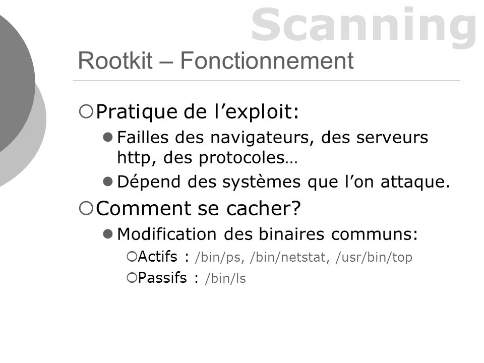 Scanning Rootkit – Fonctionnement Nettoyage des fichiers de log.