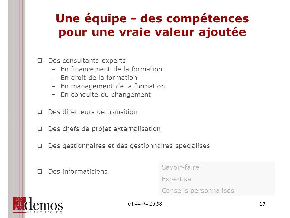 01 44 94 20 5816 Des outils performants Un Système dinformation Des référencements Des documents types Des reportings Des SLA