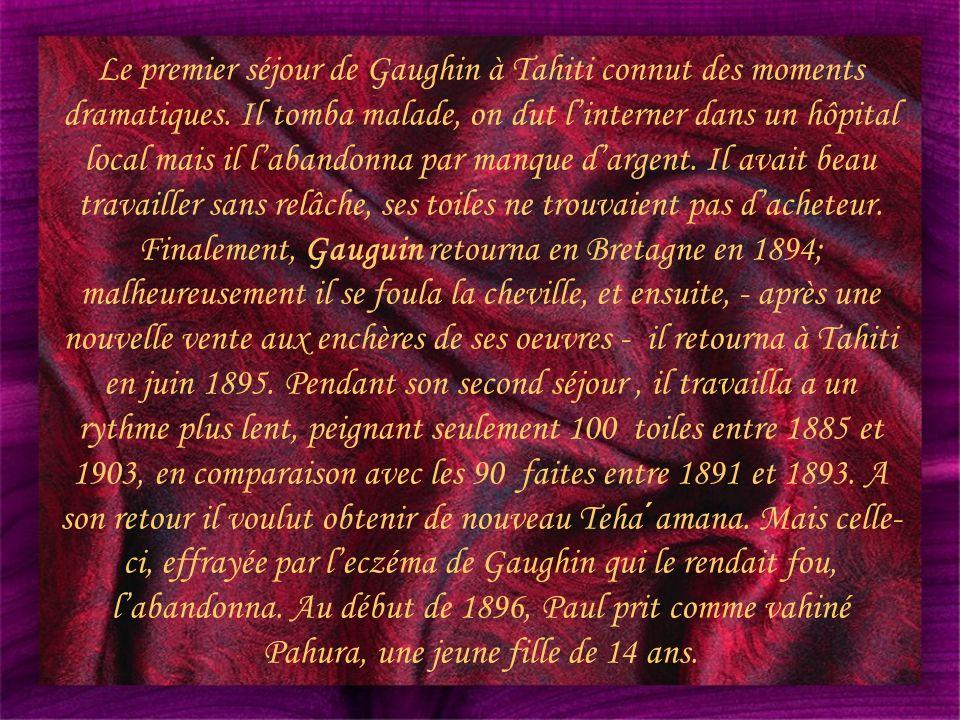 Le premier séjour de Gaughin à Tahiti connut des moments dramatiques.