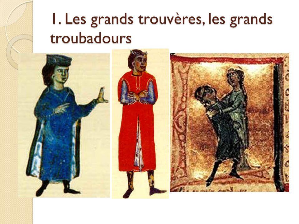 Troubadours Guillaume de Poitiers/ Guillaume IX (1070- 1127) Précurseur de lamour courtois Comte de la cour dAquitaine A participé aux croisades Marcabru (1110-1150) Troubadour à la cour de Guillaume de Poitiers Amoureux dAliénor dAquitaine, fille de Guillaume Est allé à la cour du Roi à Paris pour chanter