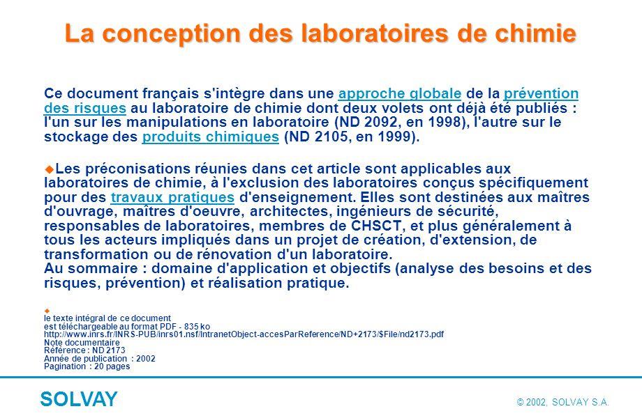 © 2002, SOLVAY S.A.SOLVAY Manipulations dans les laboratoires de chimie.