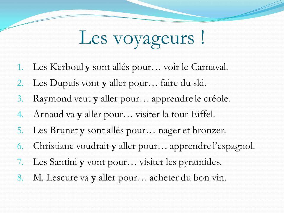 Les voyageurs .1. Les Kerboul y sont allés pour… voir le Carnaval.