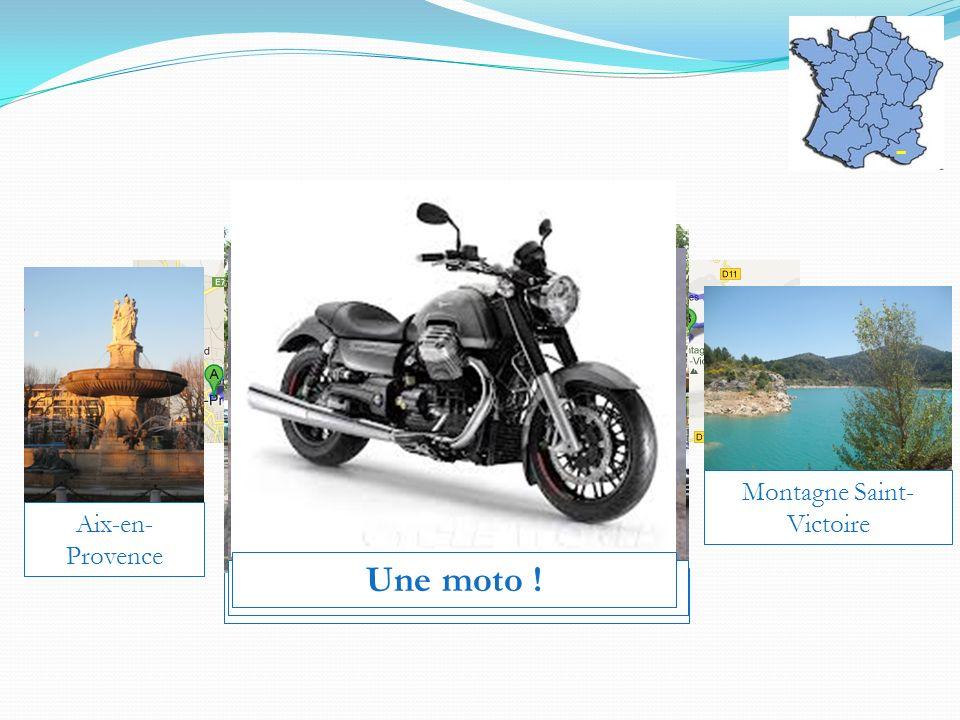 Le bus ! Aix-en- Provence Montagne Saint- Victoire Une voiture ! Une moto !