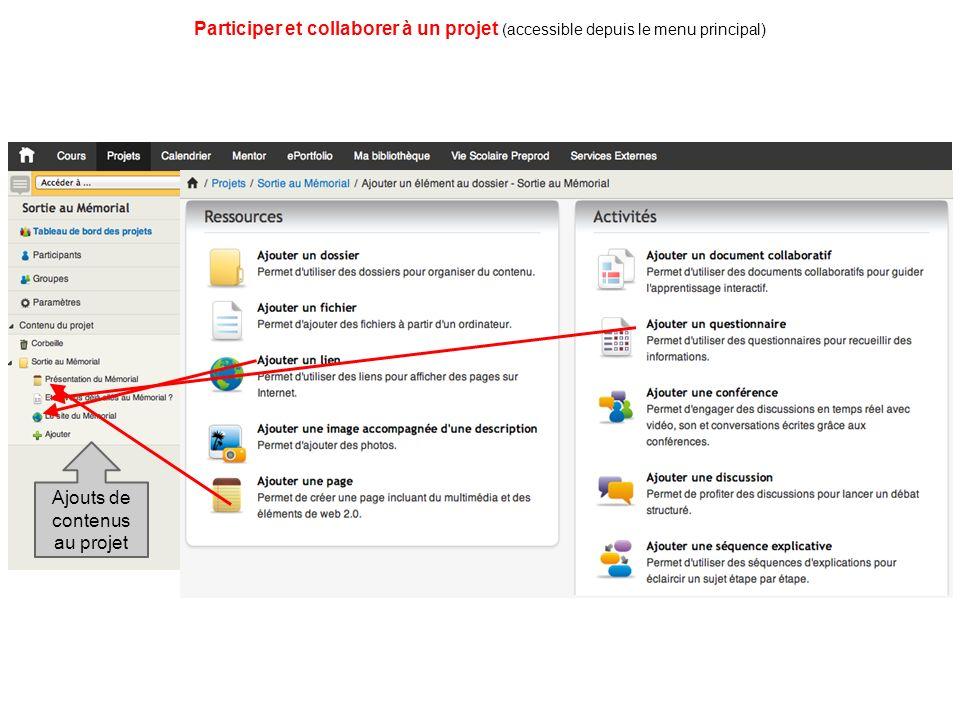 Participer et collaborer à un projet (accessible depuis le menu principal) Ajout dune date en lien avec le projet dans le calendrier Un calendrier intégré aux projets et aux cours