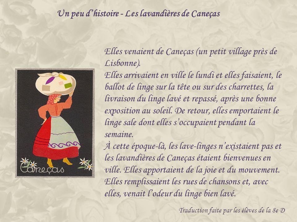 Elles venaient de Caneças (un petit village près de Lisbonne).