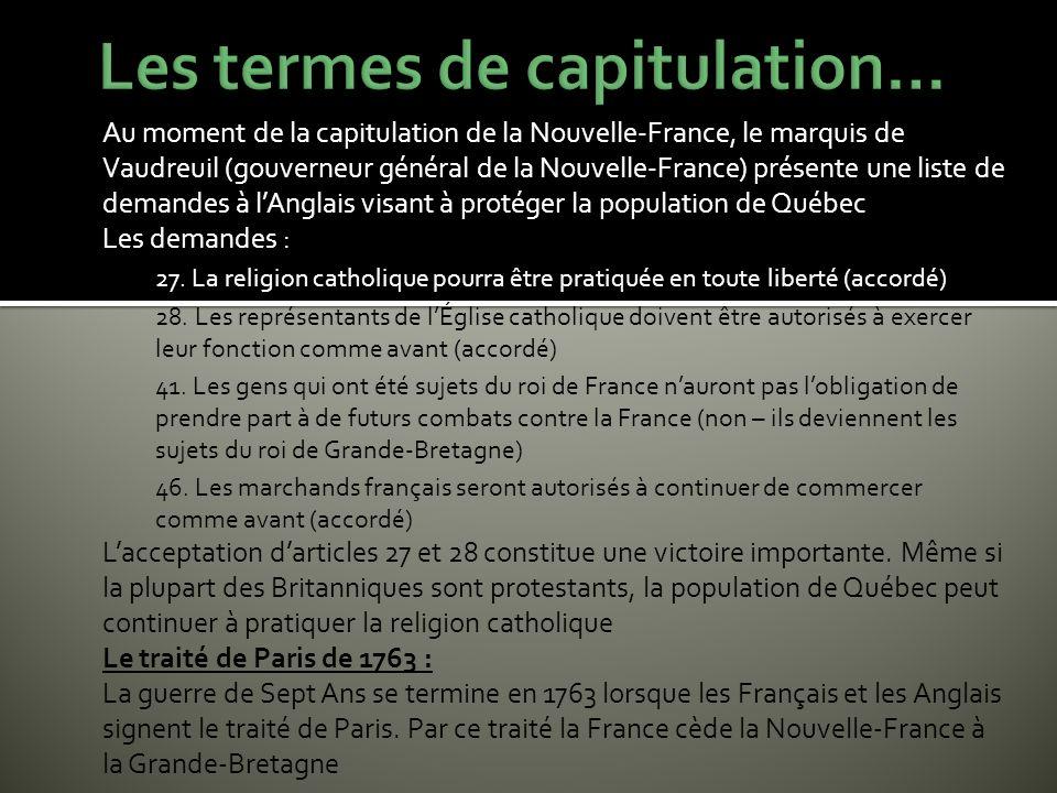 Limportance de la Nouvelle-France : Pour la première fois dans lhistoire, les Britanniques dirigent une colonie francophone et catholique.