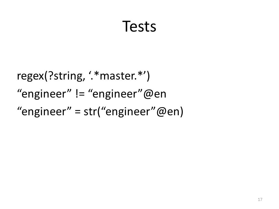 Tests: fonctions isURI(?x) isLiteral(?y) isBlank(?z) bound(?t) 18