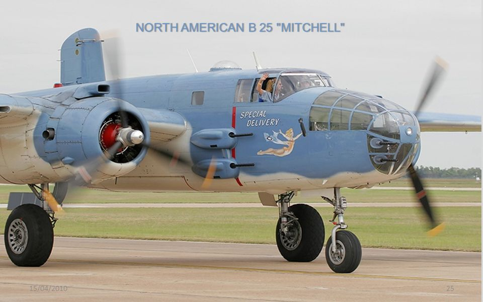 NORTH AMERICAN B 25 MITCHELL NORTH AMERICAN B 25 MITCHELL 15/04/201025