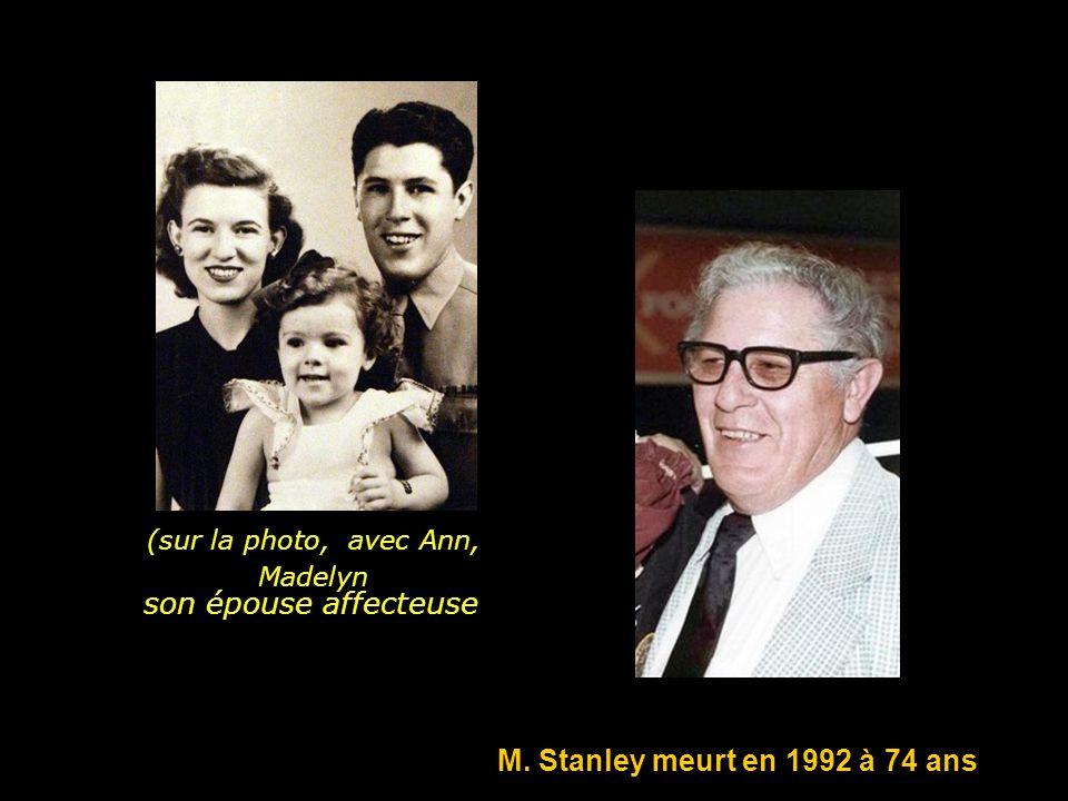 son épouse affecteuse (sur la photo, avec Ann, Madelyn M. Stanley meurt en 1992 à 74 ans