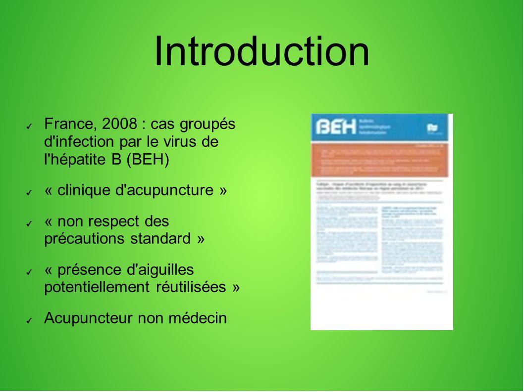 Enquête de pratique 15 juin - 15 septembre 2012 210 médecins et 2 sages femmes interrogés Régions Aquitaine, Poitou- Charentes, Limousin Utilisation d aiguilles à usage unique et vaccination contre l hépatite B Taux de réponse 30 %