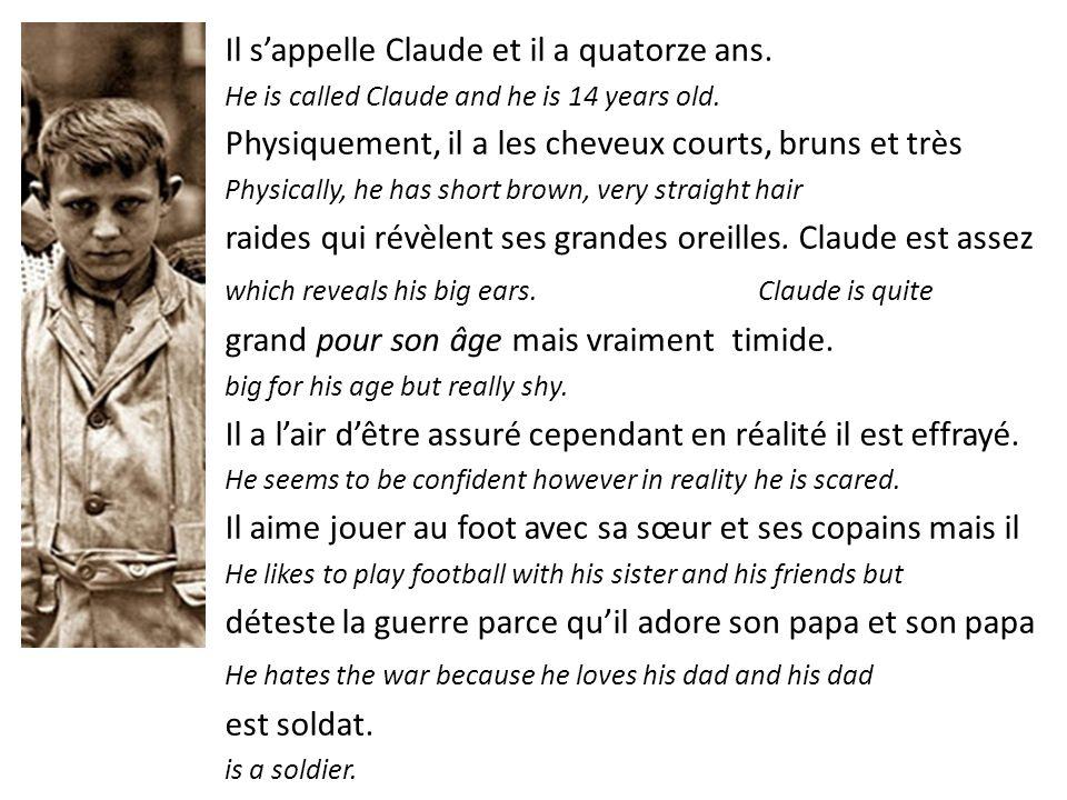 Il sappelle Claude et il a quatorze ans.