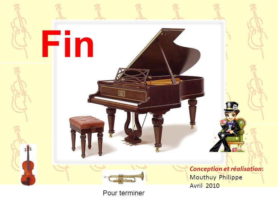 Conception et réalisation: Mouthuy Philippe Avril 2010 Pour terminer Fin