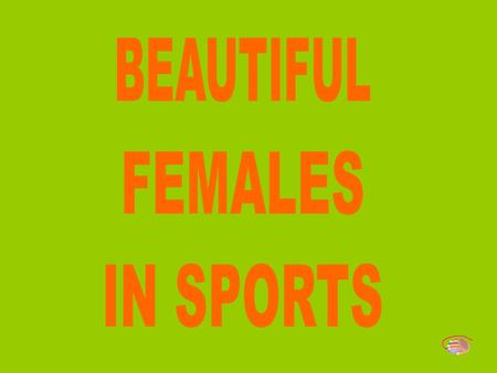 BEAUTIFUL FEMALES IN SPORTS.