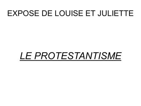 EXPOSE DE LOUISE ET JULIETTE