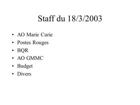 Staff du 18/3/2003 AO Marie Curie Postes Rouges BQR AO GMMC Budget Divers.