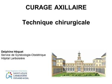 CURAGE AXILLAIRE Technique chirurgicale