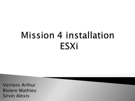 Mission 4 installation ESXi