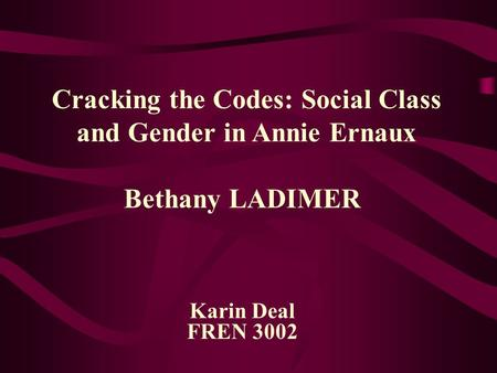 Cracking the Codes: Social Class and Gender in Annie Ernaux