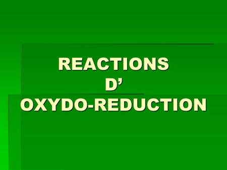 REACTIONS D' OXYDO-REDUCTION