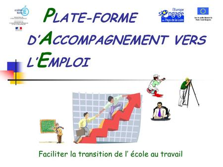 PLATE-FORME D'ACCOMPAGNEMENT VERS L'EMPLOI